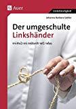 Der umgeschulte Linkshänder oder Der Knoten im Gehirn (Li...