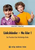 Linkshänder - Na klar!: Das Praxisbuch über linkshändig...